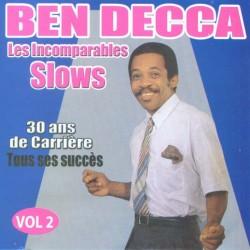 Ben Decca - Les incomparables slows, vol. 2 (30 ans de carrière, tous ses succès)