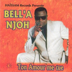 Bell'a Njoh - Ton amour me tue