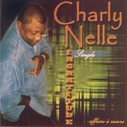 Charly Nelle - Ingratitude (Affaire à suivre)