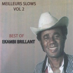 Ekambi Brillant - The Best of Ekambi Brillant : Meilleurs slows, vol. 2