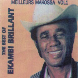Ekambi Brillant - The Best of Ekambi Brillant : Meilleurs makossa, vol. 1